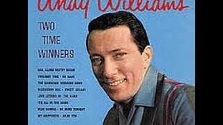 Andy Williams -  1959 Two Time Winners - Be Mine Tonight /Cadence 1959