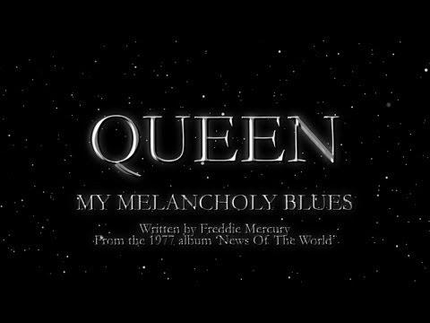 My Melancholy Blues - Queen