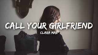 Clara Mae   Call Your Girlfriend (Lyrics)