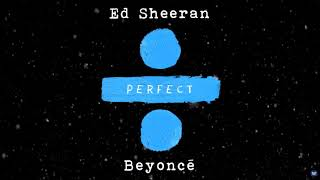 Ed Sheeran Ft Beyoncé   Perfect 1 Hour