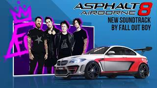 [Asphalt 8: Airborne New Soundtrack] Fall Out Boy - The Last Of The Real Ones