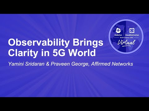 Image thumbnail for talk Observability Brings Clarity in 5G World