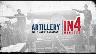 The Civil War in Four Minutes: Artillery