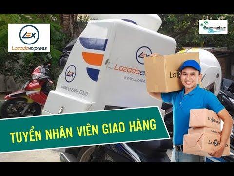 Lazada Việt Nam tuyển NHÂN VIÊN GIAO HÀNG | Thu nhập TRÊN 10 TRIỆU