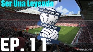 preview picture of video 'Pes 2015 | Ser Una Leyenda | EP.11 | Con el Birmingham City'