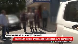 Konya'daki cinayet davasında sanığa müebbet istendi