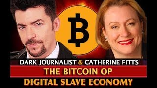 CATHERINE AUSTIN FITTS - BITCOIN OP DIGITAL SLAVERY & SPACE ECONOMY