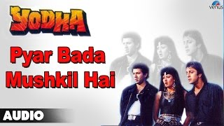 Yodha : Pyar Bada Mushkil Hai Full Audio Song | Sunny Deol