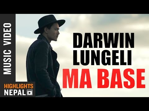 Ma Base - Darwin Lungeli | New Nepali Pop Song (2018/2075)
