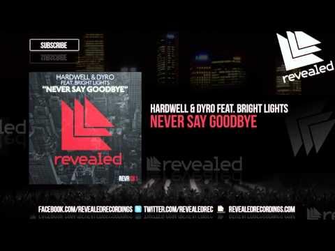Hardwell & Dyro – Never Say Goodbye (feat. Bright Lights ...