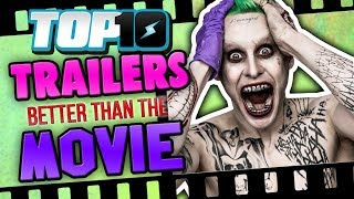 Top 10 Trailers Better Than The Movie