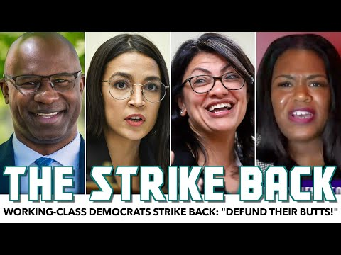 """Working-Class Democrats Strike Back: """"Defund Their Butts!"""""""