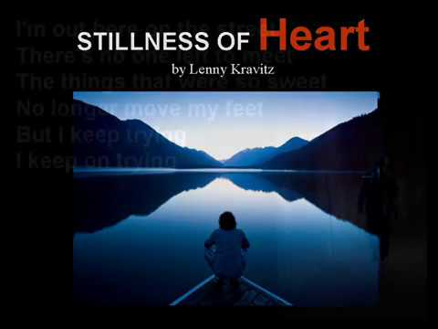 Stillness of Heart by Lenny Kravitz (lyrics)