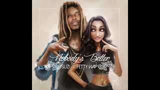Suzi ft. Fetty Wap - Nobody's Better (Audio Only)
