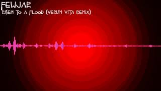 Fewjar (feat. Andre Moghimi) - Risen To A Flood (Verum Vita Remix)