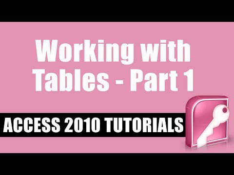Microsoft Access 2010 Tutorial -- Working with Tables -- Part 1 ...