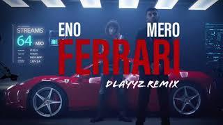MERO FEAT. ENO   FERRARI 2.0 (DLAYYZ REMIX)