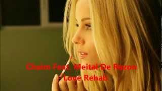Chaim Feat. Meital De Razon - Love Rehab Lyrics On Screen