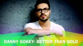 Better Than Gold- Danny Gokey