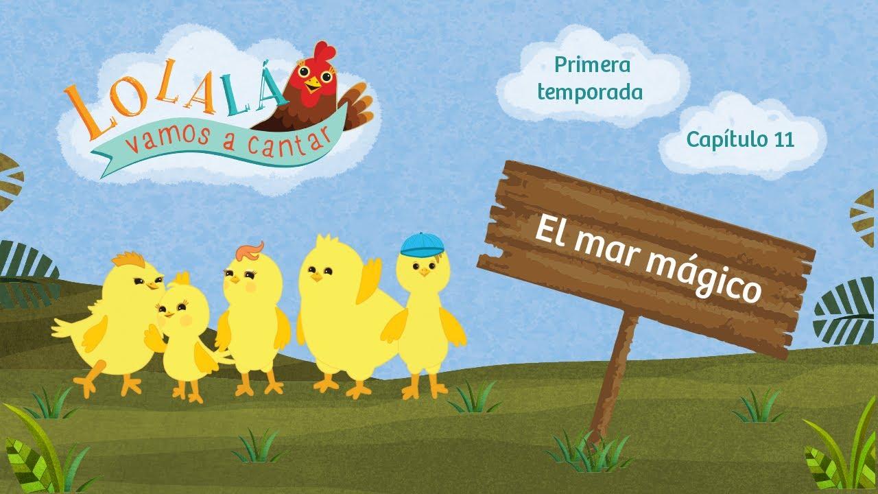 Lolalá vamos a cantar: El mar mágico - Serie infantil - Episode 11 - Season 1