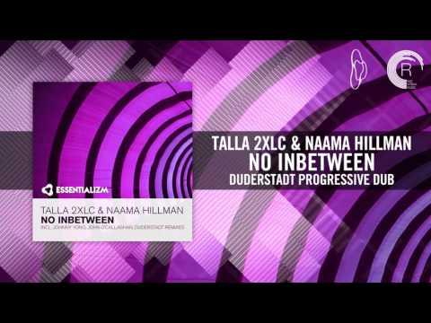 Talla 2XLC & Naama Hillman - No Inbetween [FULL] (Duderstadt Progressive Dub)