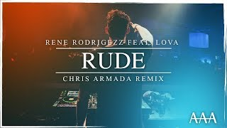 Rene Rodrigezz Feat. Lova   Rude (Chris Armada Remix)