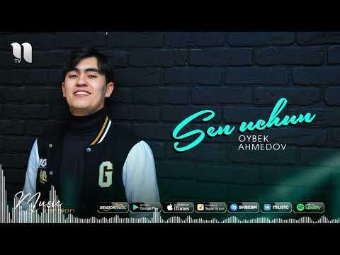 Oybek Ahmedov - Sen uchun (audio 2020)
