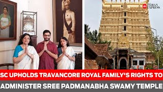 SC upholds Travancore royal family rights to administer Sree Padmanabha Swamy temple - Download this Video in MP3, M4A, WEBM, MP4, 3GP