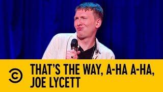 Joe Lycett Loves Being Weird Online | That's The Way, A Ha A Ha, Joe Lycett