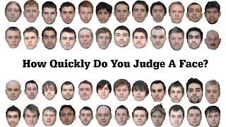 Face Time: How Quickly Do You Judge A Face?
