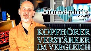 Kopfhörer-Verstärker im Vergleich: SPL, Violectric, Lake People - Tutorial/Test (The Soundphile)