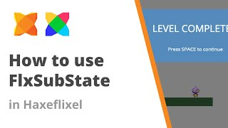 19. How to use FlxSubState to create a level complete screen in HaxeFlixel