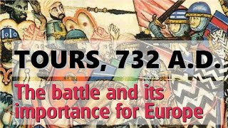 The Battle of Tours, 732 A.D. Why was it important for Europe? A non-PC analysis.