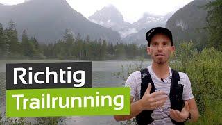 Trailrunning: Richtige Technik und Ausrüstung fürs Berglaufen