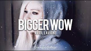 Bigger Wow || Avril Lavigne || Traducida al español + Lyrics
