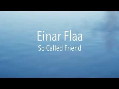 Einar Flaa - So Called Friend