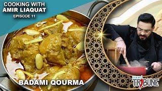 Chicken Badami Qorma – Cooking with Aamir Liaquat Episode 11