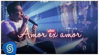 Wesley Safadão   Amor Ex Amor (WS Mais Uma Vez) [Vídeo Oficial]