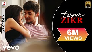 Tera Zikr - Official Lyric Video  Darshan Raval   Hits of 2017