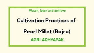 Complete lecture on cultivation practices of Pearl millet (Bajra) | Agricultural Education