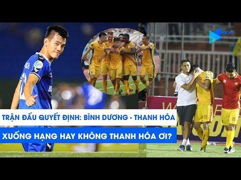 Bình Dương - Thanh Hóa: Xuống hạng hay không? | Vòng 26 V.League 2019 | Preview | NEXT SPORTS