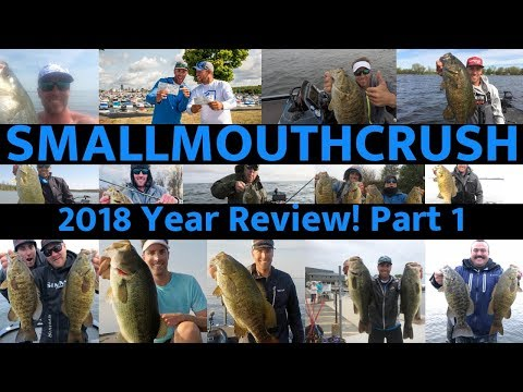 Youtube Fishing Videos – SmallmouthCrush – 2018 Year in Review PART 1  – Bass Fishing Videos!