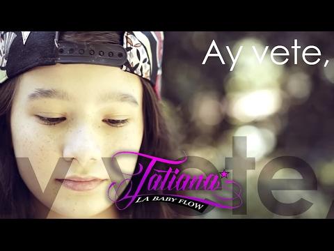 Letra Vete Tatiana La Baby Flow Musicayletras Co