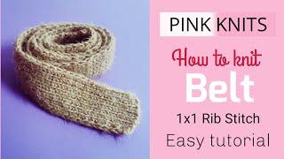 How to knit a belt - Tutorial -  Πως να πλέξετε ζώνη - εύκολη πλέξη λάστιχο
