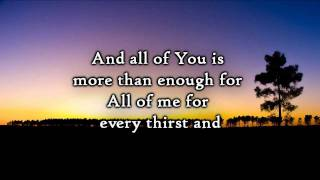 Chris Tomlin - Enough (Lyrics)