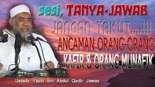 Soal Jawab Jangan Takut Sama Orang Munafik Dan Orang Kafir || Ustadz Yazid Abdul Qodir Jawas