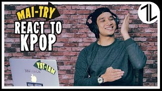 MAI TRY - Lelaki Try Dengar Lagu-Lagu K-POP