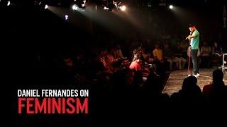 Feminism - Daniel Fernandes Stand-Up  Comedy