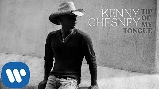 "Kenny Chesney   ""Tip Of My Tongue"" (Official Audio Video)"