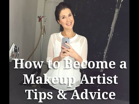 How to become a Makeup Artist & Hair stylist, Tips and Advice